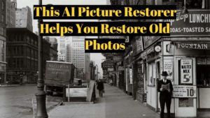 How to Restores Old Photos Automatically with Vance AI Photo Restorer